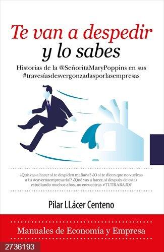 Córdoba.- Una editorial de Córdoba publica el libro de Pilar Llácer, 'Te van a despedir y lo sabes'