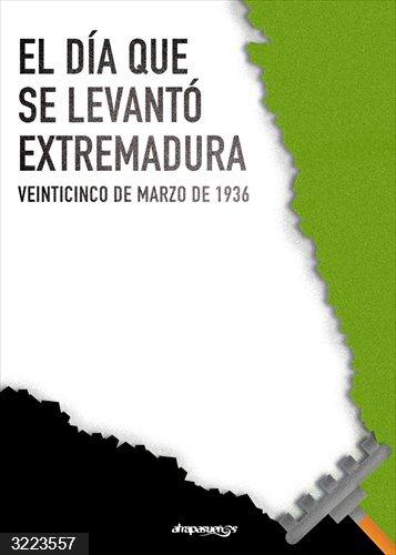 Un libro recopila textos de carácter divulgativo de 39 autores sobre el levantamiento campesino de 1936 en Extremadura